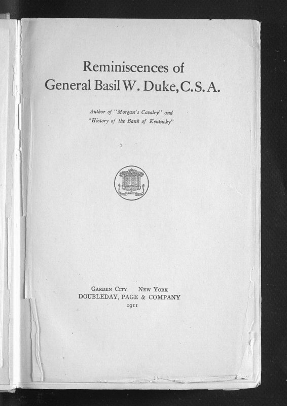 """The Reminiscences of General Basil W. Duke, CSA"""